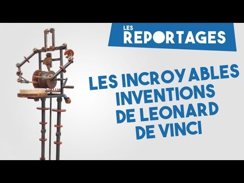 Les inventions de Léonard de Vinci - Les Reportages #1
