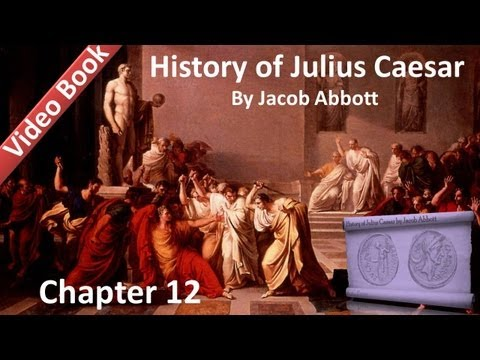 Chapter 12 - History of Julius Caesar by Jacob Abbott