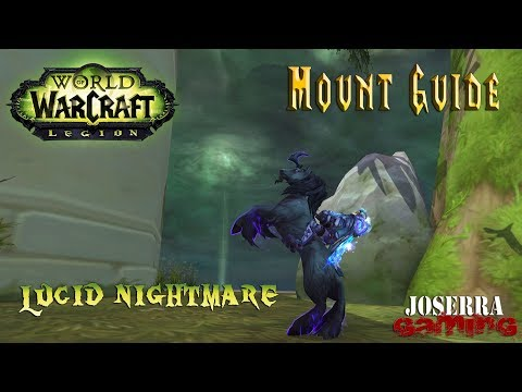Wow Legion 7.3 - How to get the Lucid Nightmare Mount