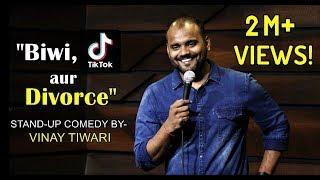 Stand Up Comedy (2019) | Biwi, TikTok Aur Divorce | Vinay Tiwari