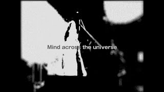 LOVE PSYCHEDELICO - Mind Across The Universe (Official Video)