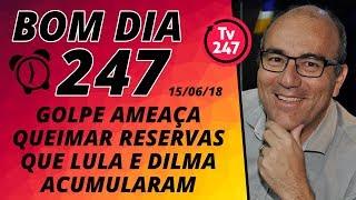 Baixar Bom Dia 247 (15/6/18) – O golpe ameaça queimar as reservas que Lula e Dilma acumularam