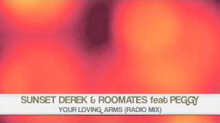 SUNSET DEREK & ROOMATES Feat PEGGY - Your Loving Arms (Radio mix)