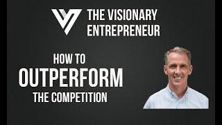 How to Outperform the Competition - Kent Thexton - Episode #1