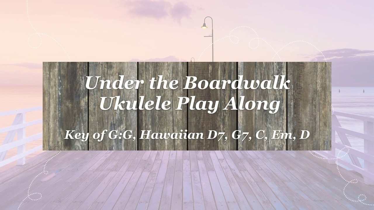 Under the boardwalk ukulele play along youtube under the boardwalk ukulele play along hexwebz Gallery