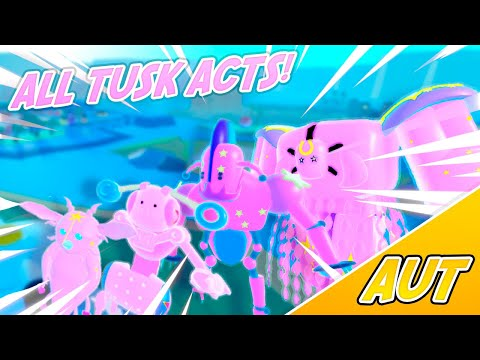 [AUT] All TUSK Acts Showcase! HOW TO GET THEM!! | UPDATED | A Universal Time