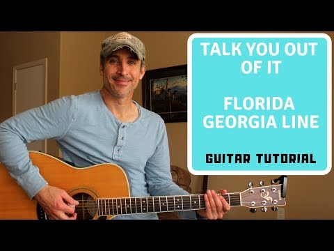 Talk You Out Of It - Florida Georgia Line | Guitar Tutorial