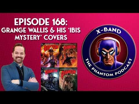X-Band: The Phantom Podcast #168 - Grange Wallis & His 'Ibis Mystery' Covers