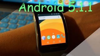 Android 5.1.1 On Samsung Gear S Review (Part 2)