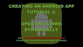 3 bir Android Uygulaması Öğretici #Oluşturma - Dinamik Android görünümlerin Güncellenmesi
