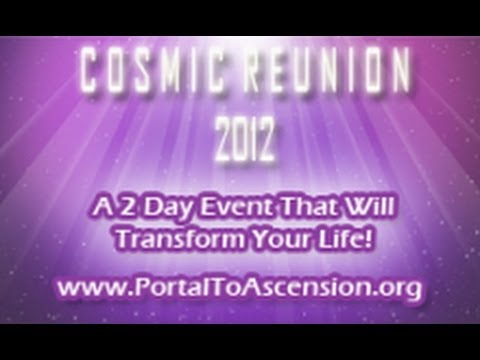 GICTV presents Cosmic Reunion 2012 (Portal To Ascension)
