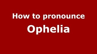How to pronounce Ophelia (Brazilian Portuguese/Brazil)  - PronounceNames.com