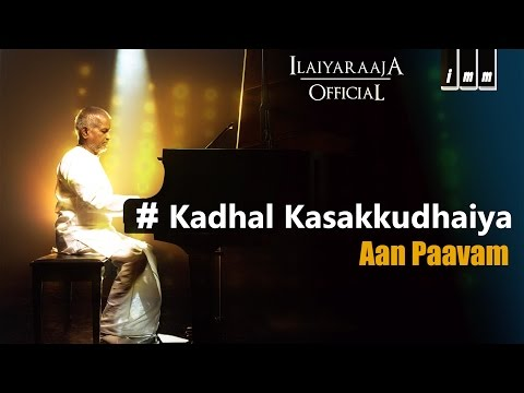 Kadhal Kasakkudhaiya | Aan Paavam | Ilaiyaraaja | Vaali