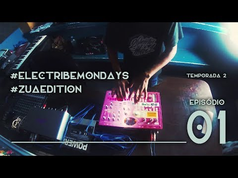 Fu da Siderurgia - Electribe Mondays T02E01 ZUA Edition