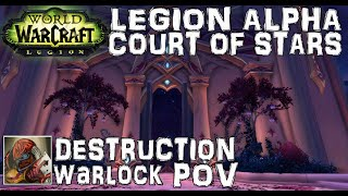 wow legion alpha court of stars dungeon destruction warlock pov