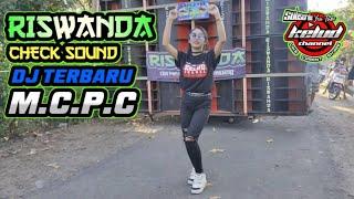 Download Lagu CEK SOUND RISWANDA PUTAR DJ TERBARU MCPC PARTY mp3