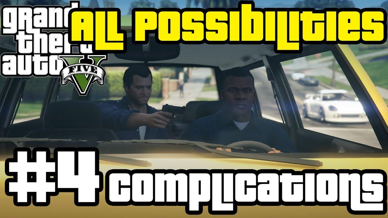 GTA V - Complications (All Possibilities)