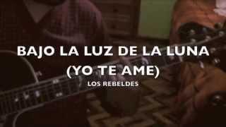LOS REBELDES  BAJO LA LUZ DE LA LUNA COVER BY OSKAR
