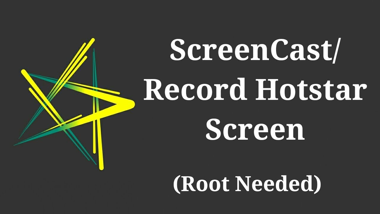 How to ScreenCast/ Record Hotstar App Screen (Root Needed)