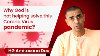 WHY GOD IS NΟT HELPING SOLVE THIS CORONA VIRUS PANDEMIC? | Q&A SERIES WITH HG AMITASANA DAS