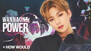 "Video How Would WANNA ONE Sing - EXO ""Power"" (Line Distribution) download MP3, 3GP, MP4, WEBM, AVI, FLV Agustus 2018"