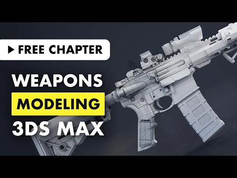 Weapons Modeling in 3ds Max | Free Masterclass Chapter