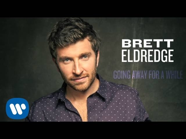 Brett Eldredge — Going Away For A While (Official Audio)