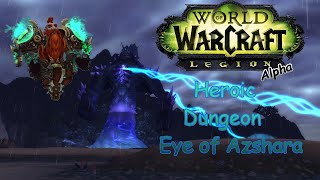 wow legion alpha dungeon eye of azshara heroic