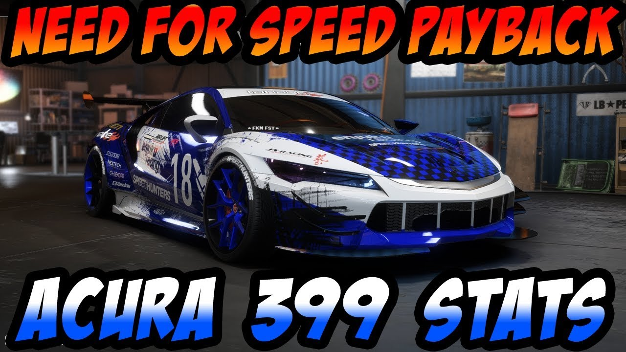 Need For Speed Payback - Acura NSX - Max Stats 399 - 6x Outlaw Parts