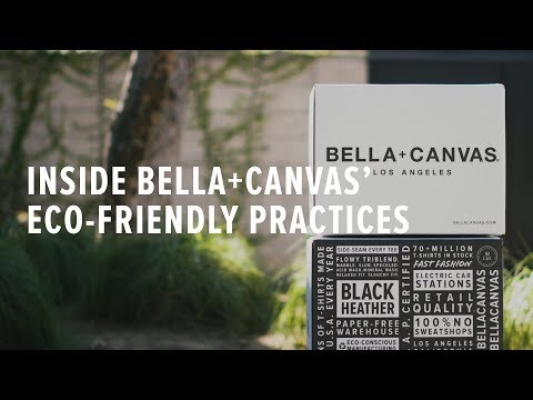 Inside BELLA+CANVAS' Eco-Friendly Clothing Production
