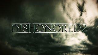 Dishonored 2: Das Vermächtnis der Maske – Offizieller E3 2015 Ankündigungs-Trailer (Deutsch)