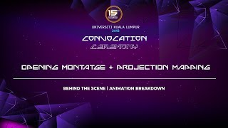 UniKL Convocation 2018 Opening Montage + Projection Mapping Behind The Scene And Animation Breakdown
