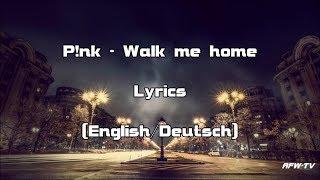 P!nk - Walk Me Home (Lyrics[English/Deutsch]) Video