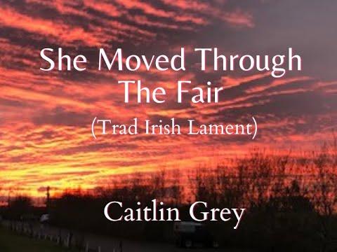 Celtic song_She moved through the fair - Caitlin
