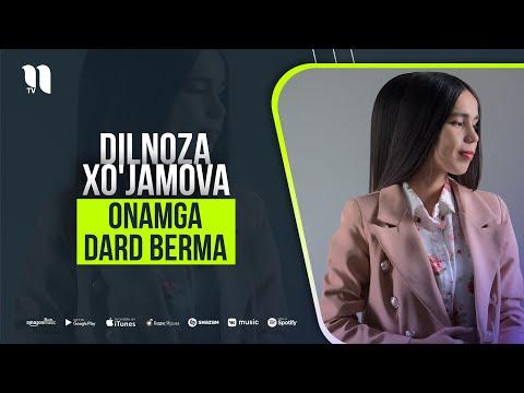 Dilnoza Xo'jamova - Onamga Dard Berma