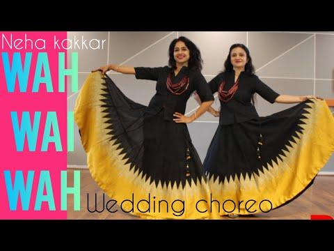 Wah Wai Wah/ Wah Bhai Wah/ Wedding Choreo/ Dance For Girls/ Neha Kakkar