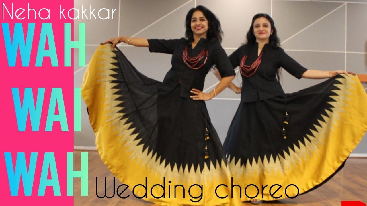Wah Wai Wah Wah Bhai Wah Wedding Choreo Dance For Girls Neha Kakkar Youtube