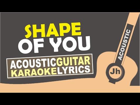 Ed Sheeran - Shape of You ( Karaoke Acoustic )