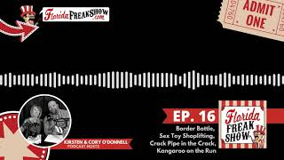 FREAKSHOW Ep. 16: Border Battle, Sex Toy Shoplifting, Crack Pipe in the Crack, Kangaroo on the Run
