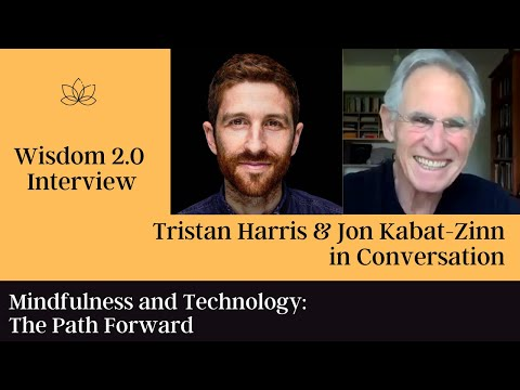 Jon Kabat-Zinn & Tristan Harris: Mindfulness and Technology