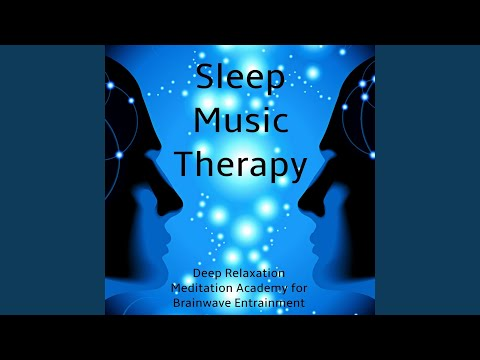 Sleep Music Therapy - Deep Relaxation Meditation Academy for Brainwave Entrainment