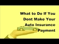 2017 Auto Insurance Basics  | If Auto Insurance Payment Not Paid