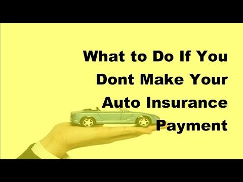 2017 Auto Insurance Basics  | If Auto Insurance Payment Not Paid