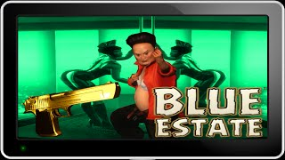 Blue Estate: The Game (PC) [P1]  | IM TRIPPIN BALLS!!!!!!