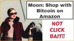 Moon: Shop with Bitcoin on Amazon. Yes, For Real