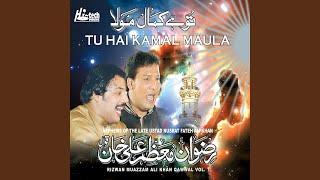 Tu Hai Kamal Maula