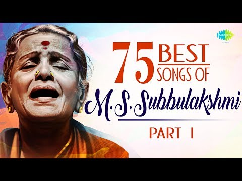 TOP 75 Songs of M.S. Subbulakshmi - Part 1...