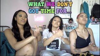 GRWM/Girl Talk: WHAT WE DON