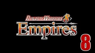 Dynasty Warriors 8: Empires- Part 8 (A slight chance of fire rain)