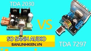 So Sánh Module Audio TDA 2030 vs Audio TDA 7297 - Banlinhkien.vn - MinhHaGroup